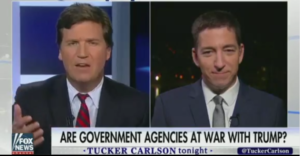Tucker Carlson and Glenn Greenwald Discuss Deep State War Vs. Trump, While Ex-Spook Hints At Assassination